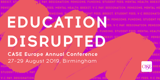 CASE Europe Annual Conference 2019: Education Disrupted